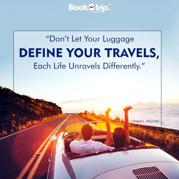 """""""Don't let your luggage define your travels, each life unravels differently.""""― Shane L. Koyczan #BookOtrip #travelforless"""