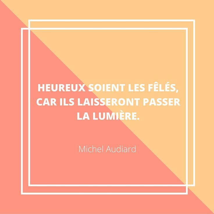 Citation Michel Audiard - Heureux soient les fêlés car ils laisseront passer la lumière
