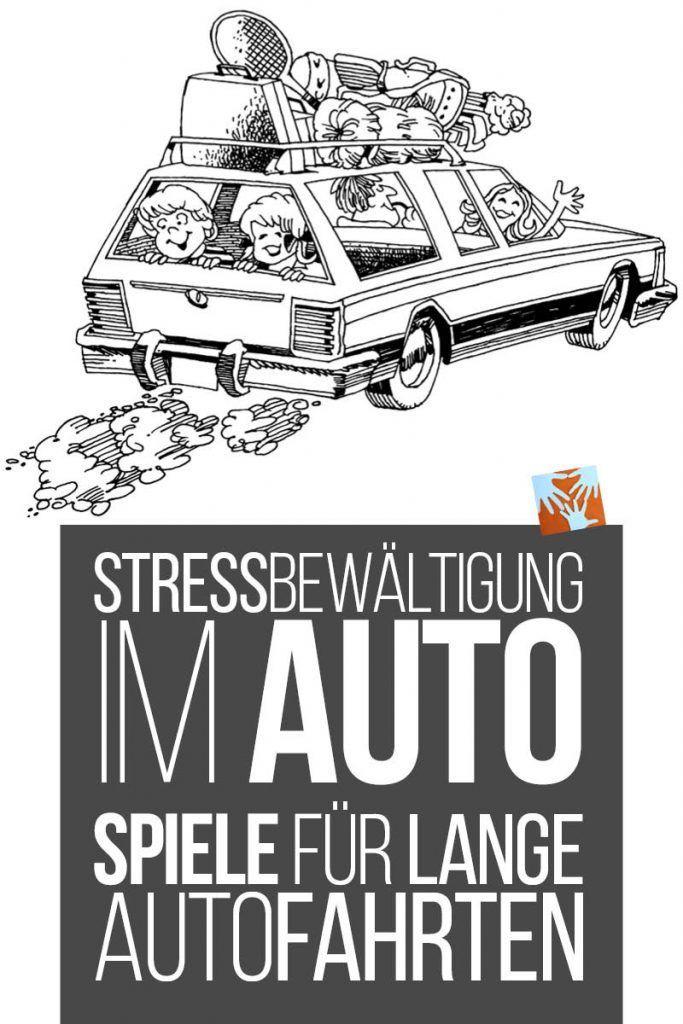 Stressbewaltigung Im Auto Spiele Fur Lange Autofahrten Autofahrt Auto Spiele Und Urlaub Mit Kindern