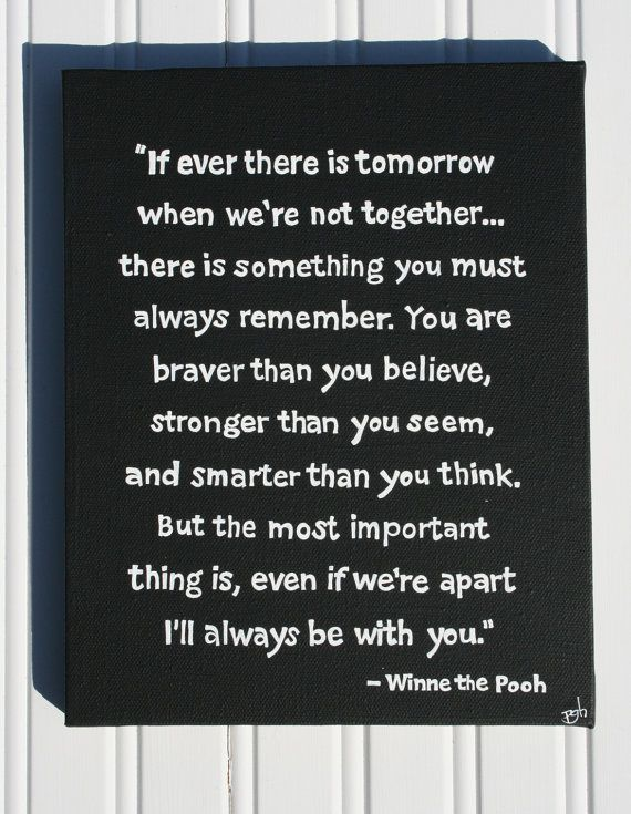 I am going to print this out so I can have Arden read it everyday Luc is gone.Remember This, Canvas Winnie Pooh, Pooh Bears, Kids Room, Future Kids, Yearbooks Quotes, Favorite Quotes, Winnie The Pooh, Children Book