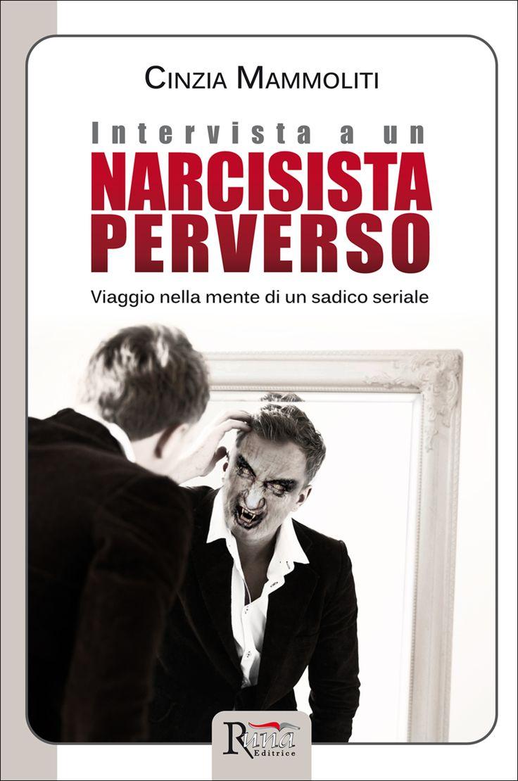 Intervista a un narcisista perverso - Cinzia Mammoliti - Recensioni su Anobii