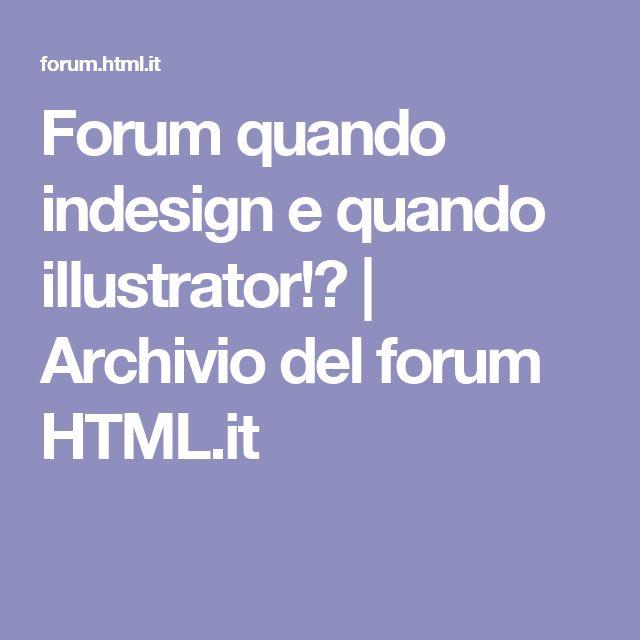 Forum quando indesign e quando illustrator!? | Archivio del forum HTML.it
