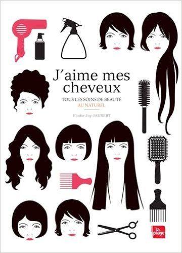 Amazon.fr - J'aime mes cheveux - Tous les soins de beauté au naturel - Elodie-joy Jaubert - Livres