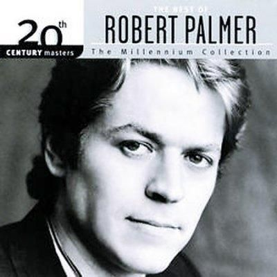 Robert Palmer - 20th Century Masters - The Millennium Collection: The Best of Robert Palmer