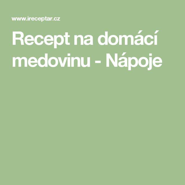 Recept na domácí medovinu - Nápoje
