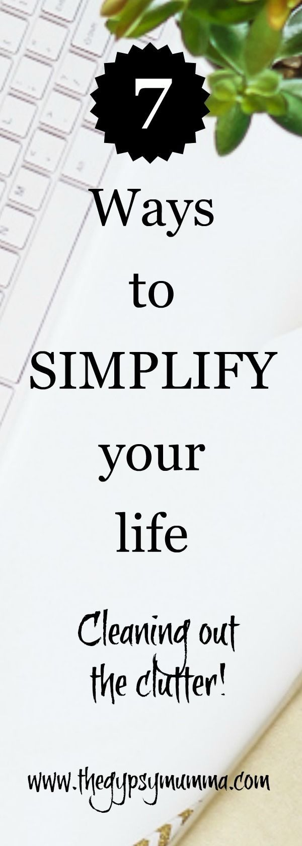 Clear out the clutter with my 7 easy steps on simplifying your life. Mindfulness #Simplify