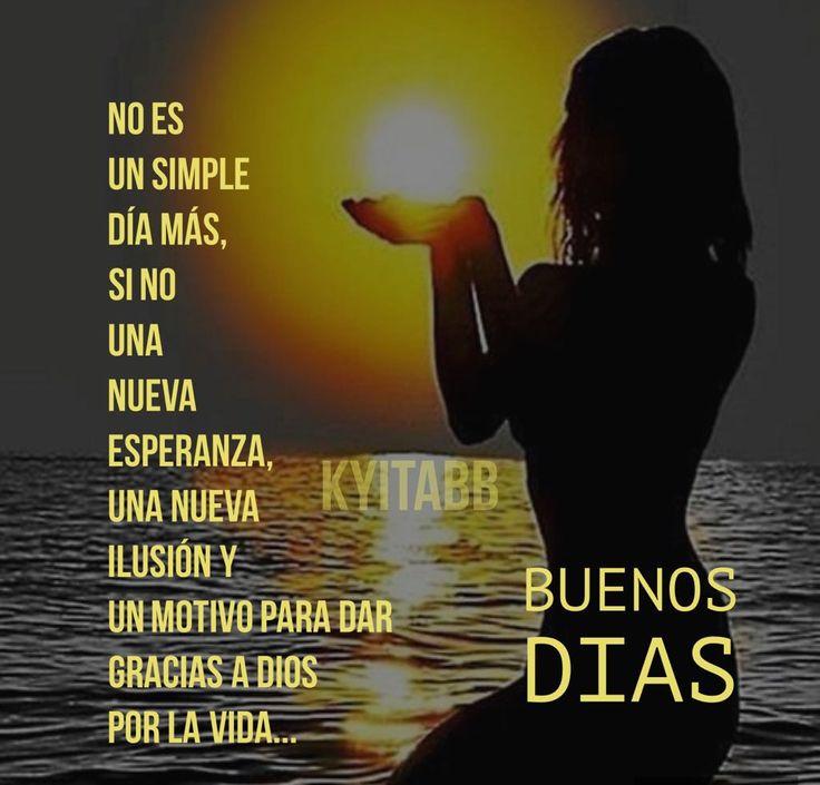 No es  un simple  día más,  si no  una  nueva  esperanza,  una nueva  ilusión y  un motivo para dar  #GRACIAS a #DIOS  por la vida...#BuenosDias