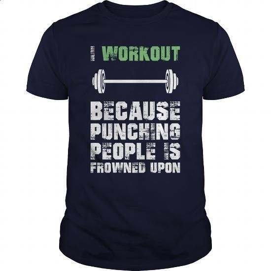 I Workout Because Punching People Is Frowned Upon Great Gift For Any Bodybuilder - #tee #mens dress shirts. BUY NOW => https://www.sunfrog.com/Fitness/I-Workout-Because-Punching-People-Is-Frowned-Upon-Great-Gift-For-Any-Bodybuilder-Navy-Blue-Guys.html?60505