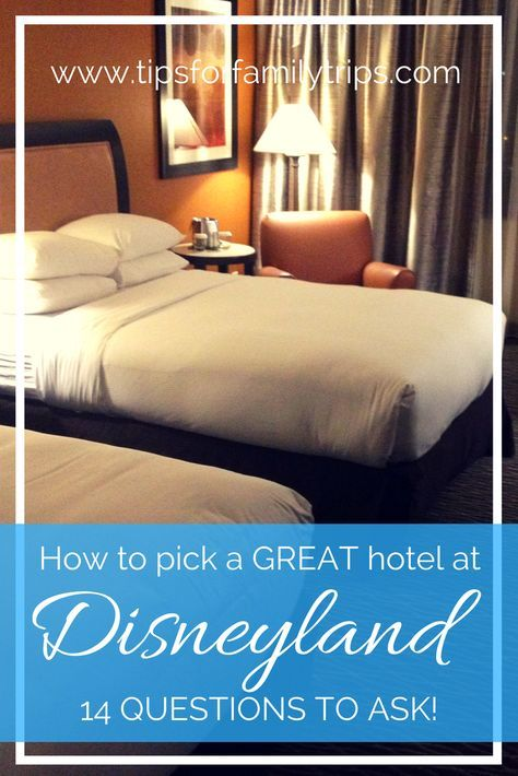 How to pick a GREAT hotel near Disneyland. Ask yourself these 14 important questions to narrow down your options. | tipsforfamilytrips.com | Anaheim hotels | Disneyland hotels | family vacation | where to stay at Disneyland | Disneyland off-property | best hotels near Disneyland | travel