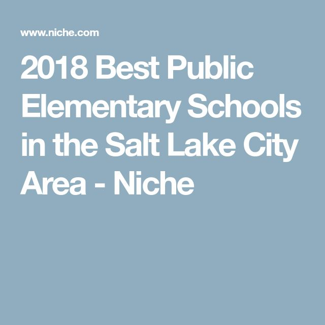 2018 Best Public Elementary Schools in the Salt Lake City Area - Niche