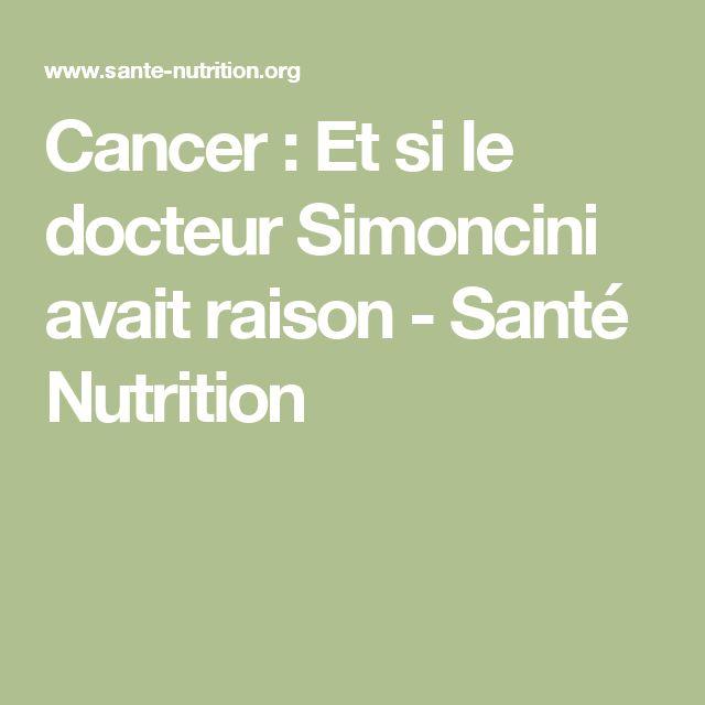 Cancer : Et si le docteur Simoncini avait raison - Santé Nutrition