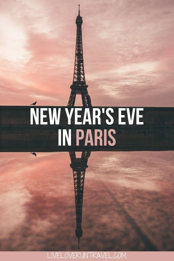Spending New Year S In Paris 2020 2021 Everything You Need To Know Paris New Years Eve Winter Travel Destinations Travel