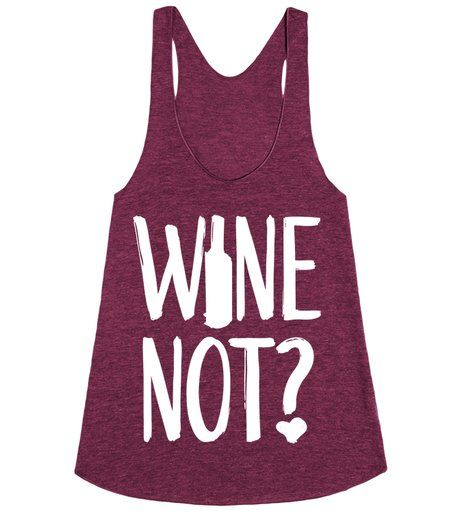 Wine Not? | Racerback | Fronthttp://skreened.com/shirttees/wine-not?
