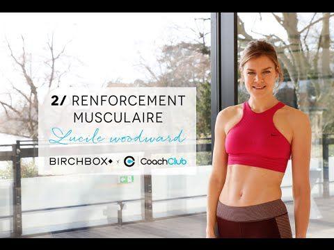 Nouveau départ : Renforcement musculaire avec Lucile Woodward - YouTube