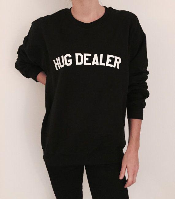 Hug dealer sweatshirt funny slogan saying for womens by Nallashop