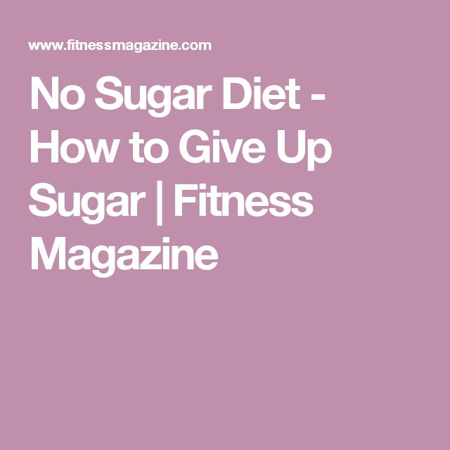 No Sugar Diet - How to Give Up Sugar | Fitness Magazine