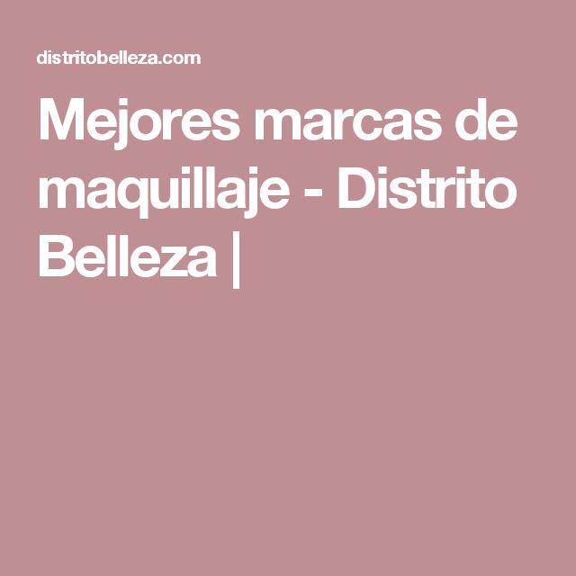 Mejores marcas de maquillaje - Distrito Belleza |
