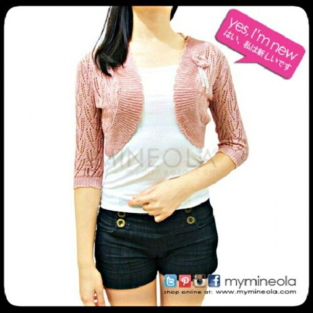 MINEOLA Pink Sweet Short Knit Bolero. Get it for only Rp.198.000,- See other color on our website.