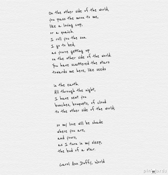 """""""On the other side of the world you pass the moon to me"""" -Carol Ann Duffy"""