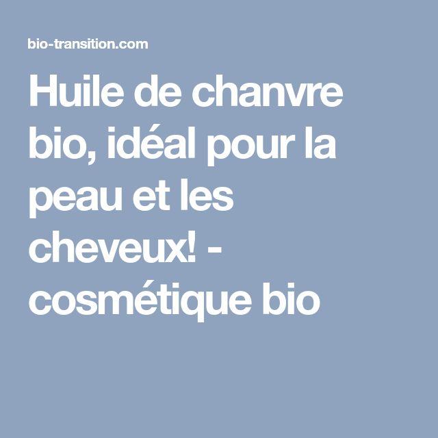Huile de chanvre bio, idéal pour la peau et les cheveux! - cosmétique bio