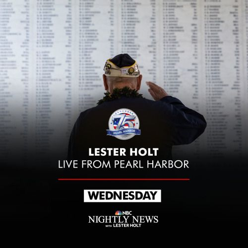 PROGRAMMING ALERT: On Wednesday, NBC Nightly News will anchor NBC Nightly News live from Hawaii to mark the 75th anniv. of Pearl Harbor. The special broadcast will feature interviews with WWII veterans and their families, a conversation with Tom...