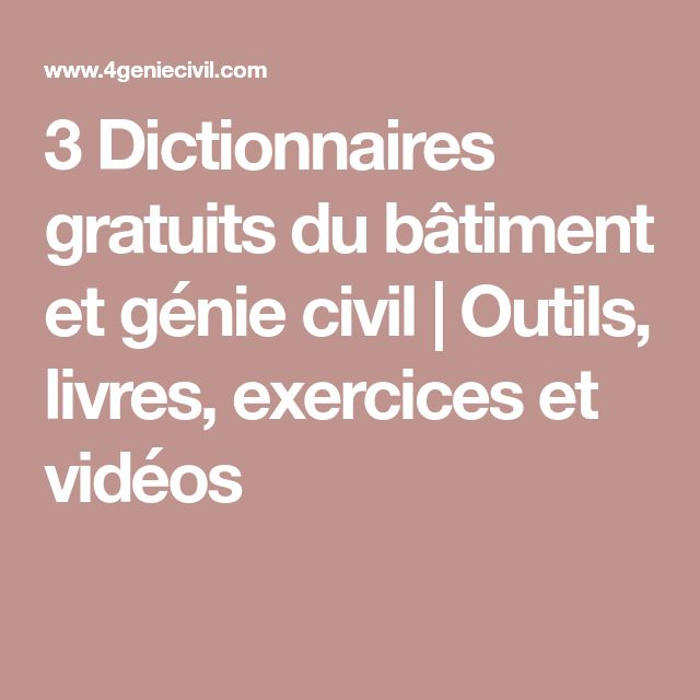 3 Dictionnaires gratuits du bâtiment et génie civil | Outils, livres, exercices et vidéos