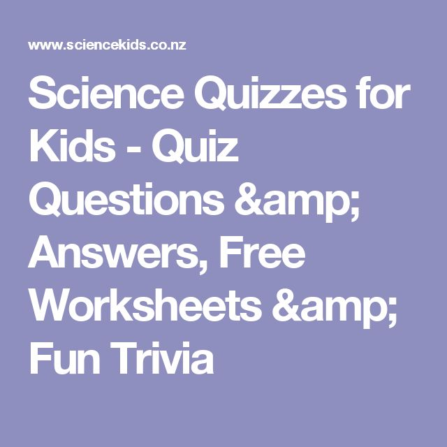 Science Quizzes for Kids - Quiz Questions & Answers, Free Worksheets & Fun Trivia