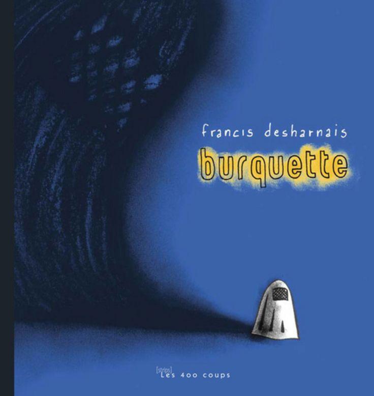 Burquette / Francis Desharnais.  Editions Les 400 Coups