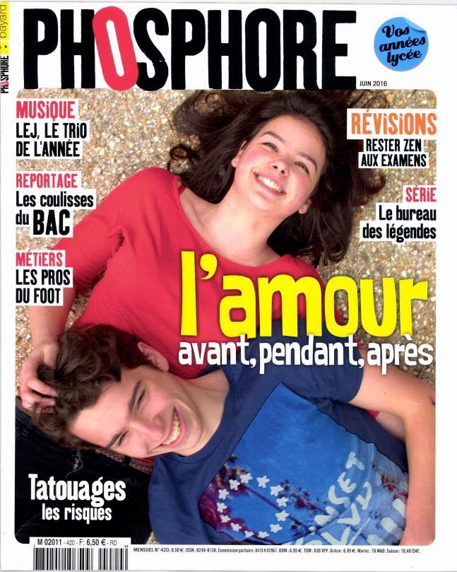 Phosphore n°420 de juin 2016 *L'amour avant, pendant, après *Reportage : les coulisses du Bac *Révisions : rester zen aux examens
