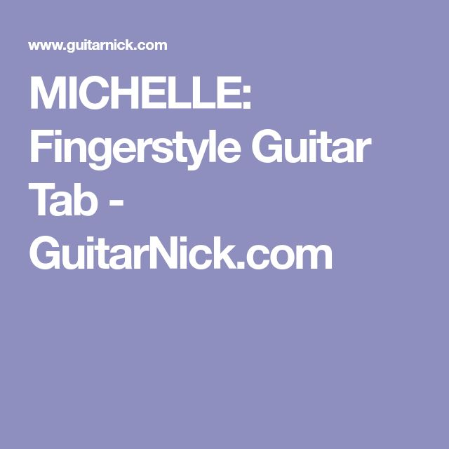 MICHELLE: Fingerstyle Guitar Tab - GuitarNick.com