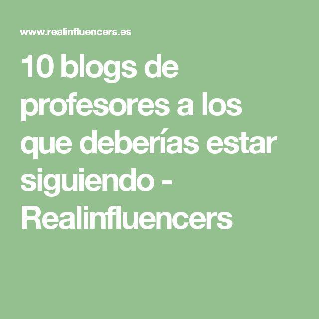 10 blogs de profesores a los que deberías estar siguiendo - Realinfluencers