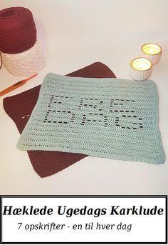 Hæklede Ugedags karklude - mandag gratis resten kan købes ved at skrive til mail: sarafromwonderland@gmail.com