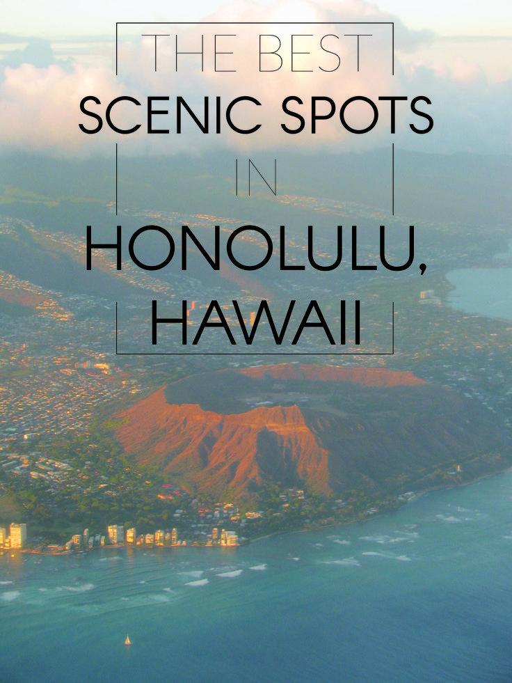 The Best Scenic Spots In Honolulu, Hawaii