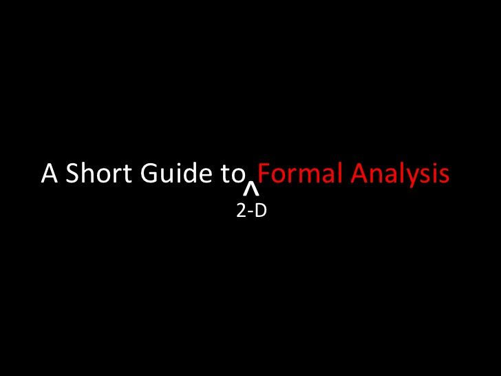 Formal analysis tutorial 2 d  Formal analysis tutorial 3 http://www.slideshare.net/nichsara/formal-analysis-tutorial-3-d?qid=427242ea-bedb-40a0-bd1c-5696e0ee1518&v=qf1&b=&from_search=2
