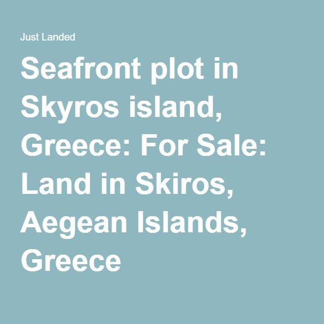 Seafront plot in Skyros island, Greece: For Sale: Land in Skiros, Aegean Islands, Greece