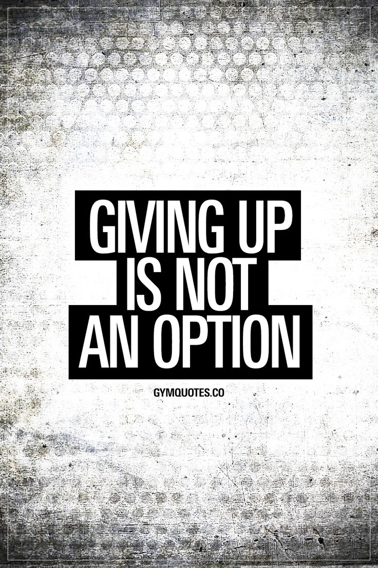 Giving up is NOT an option. #gymquotes #gymmotivation #gymlife #nevergiveup