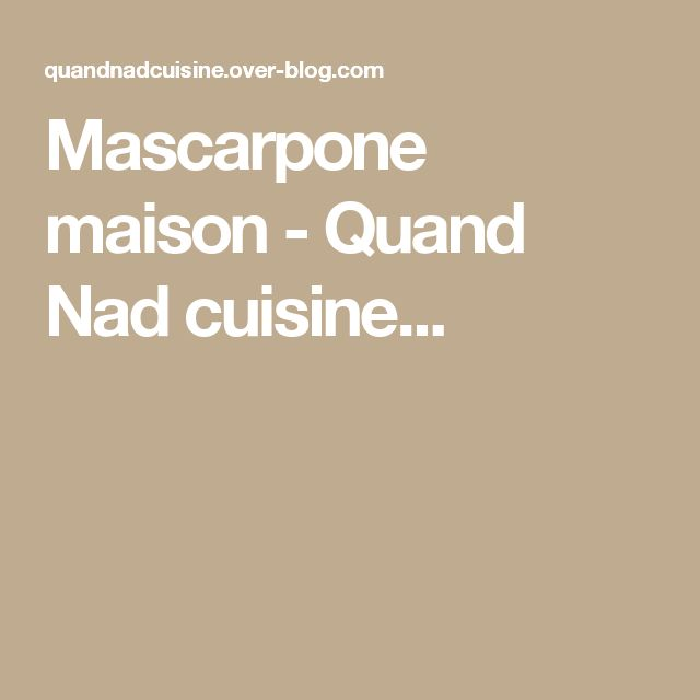 Mascarpone maison - Quand Nad cuisine...