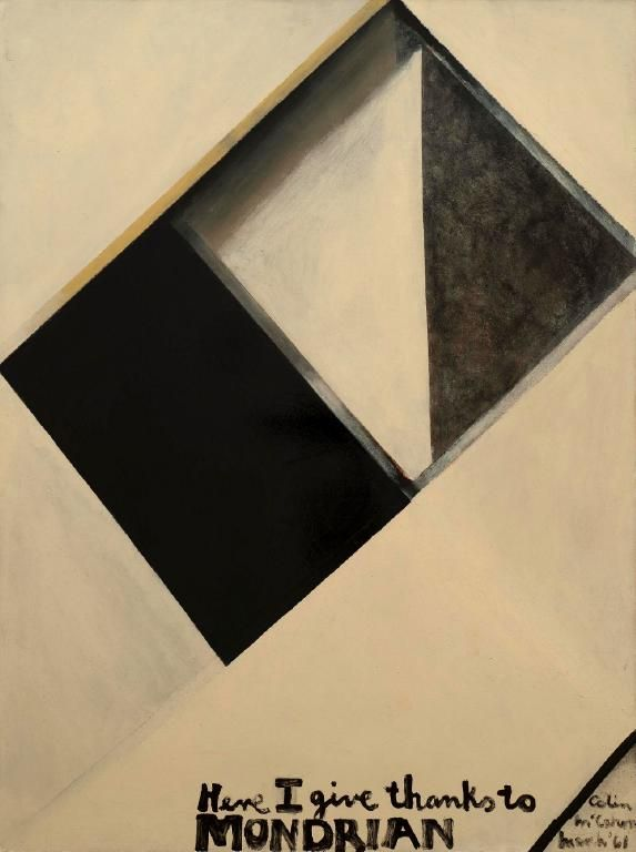 "Colin McCahon, 'Here I give thanks to Mondrian', 1961. 'Mondrian, it seemed to me, came up in this century as a great barrier – the painting to END all painting. As a painter, how do you get around either a Michelangelo or a Mondrian? It seems that the only way is not more ""masking tape"" but more involvement in the human situation.' To the spatial expansion found in Mondrian's painting, McCahon adds his own 'Gate' symbolism, which he once described as a ""way through""."
