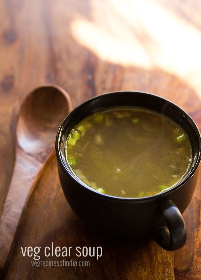 Easy recipe to make a veg clear soup - Soup is light, healthy and nutritious.