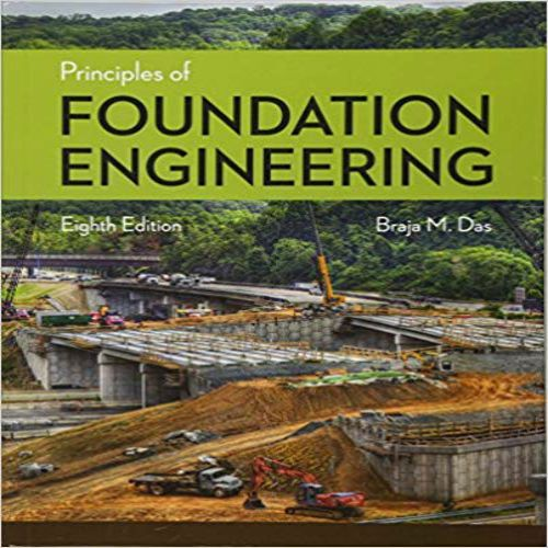 Principles Of Foundation Engineering 8th Edition By Das