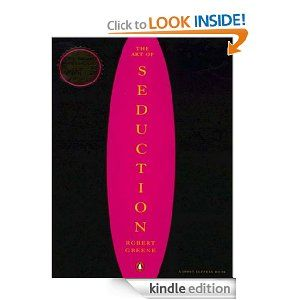 Amazon.com: The Art of Seduction eBook: Robert Greene: Kindle Store