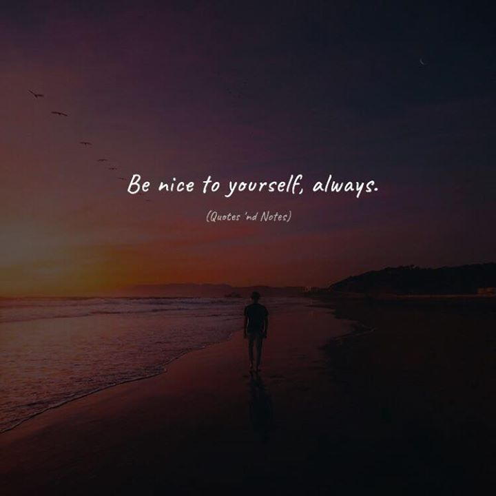 Be nice to yourself always. via (http://ift.tt/2ru6ONv)