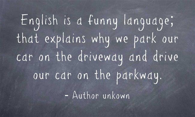 Einen frohen Start in die Woche! Wir wussten ja immer schon, dass Englisch eine lustige Sprache ist...