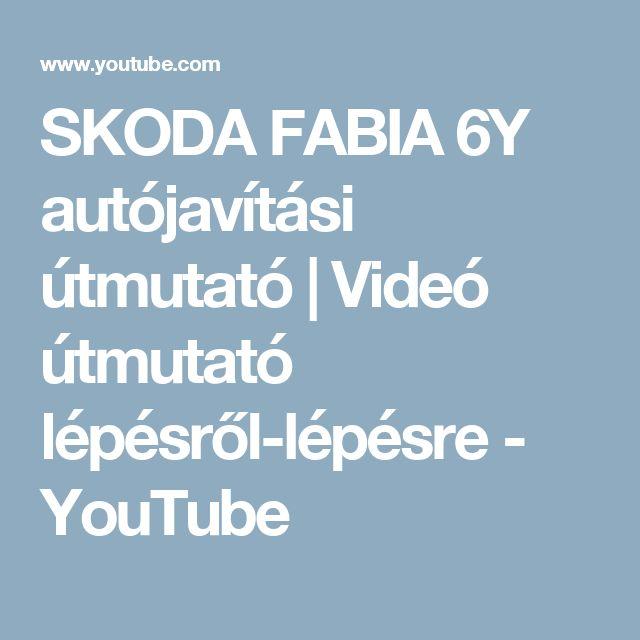 SKODA FABIA 6Y autójavítási útmutató | Videó útmutató lépésről-lépésre - YouTube