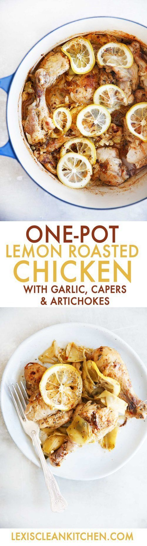 One-Pot Lemon Roasted Chicken with Garlic, Capers, and Artichokes - Lexi's Clean Kitchen