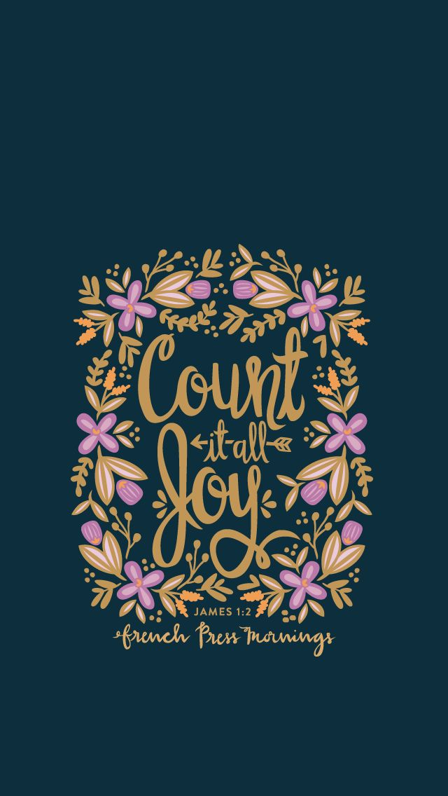 """""""Count it all joy, my brothers, whenever you face trials of various kinds, because you know that the testing of your faith develops perseverance."""" James 1:2 from Encouraging Wednesdays by French Press Mornings #bible #verse #typography"""
