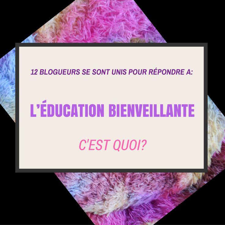 Pour ce carnaval d'articles, 12 blogueurs proposent une définition de l'éducation bienveillante. Définition qui manque cruellement à son développement.