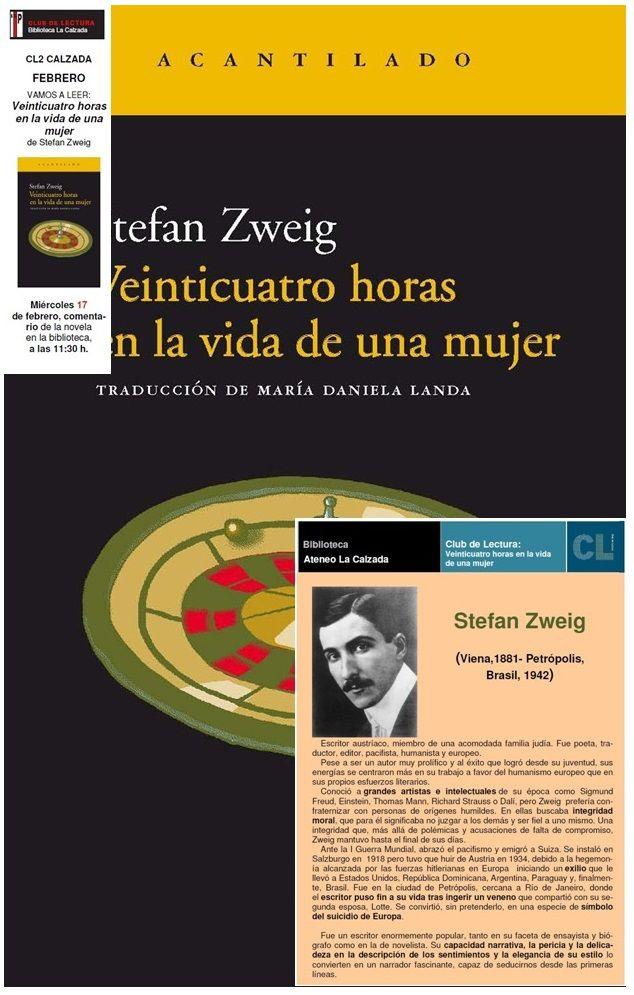 2016. En febrero en el CL2 leemos... Veinticuatro horas en la vida de una mujer, de Stefan Zweig. El CL2 es el Club de Lectura de los miércoles en la biblioteca La Calzada. Podéis encontrar más obras del autor en http://absys.asturias.es/cgi-abnet_Bast/abnetop?ACC=DOSEARCH&xsqf01=zweig+stefan