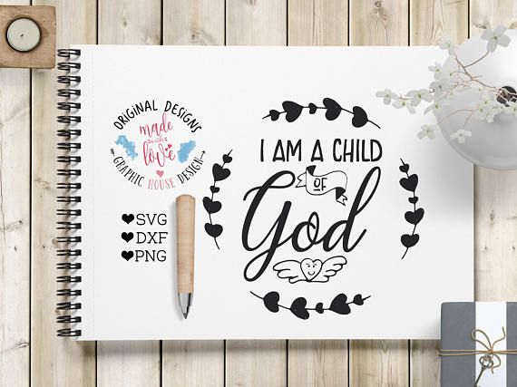 I am a Child of God SVG DXF PNG Cut File for Silhouette Cameo, Cricut and other Cutting Machines.