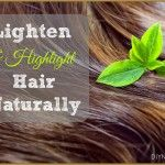 12 Ways To Lighten and Highlight Your Hair Naturally